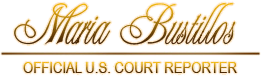 Maria Bustillos, Official United States Court Reporter, Los Angeles, California